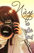 Này cô nhà báo! by WhillowLS