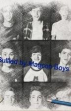 Bullied by Magcon Boys by HollaMendes