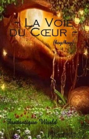 ~ La Voie du Cœur ~ (Boy/boy - Fantastique - Collaboration)  by kyarameru59