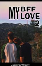 My BFF My Love 2 by AnnasYusry