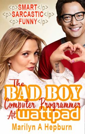 The Bad Boy Computer Programmer At Wattpad by MarilynAHepburn