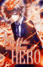 Mafia become a Hero (KHR X BNHA crossovers ) [ON HIATUS] by setsuna27tsubasa