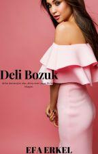 Deli Bozuk by efaerkel