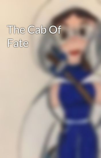 The Cab Of Fate