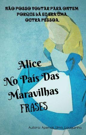 Tag Alice Nos País Das Maravilhas Frases
