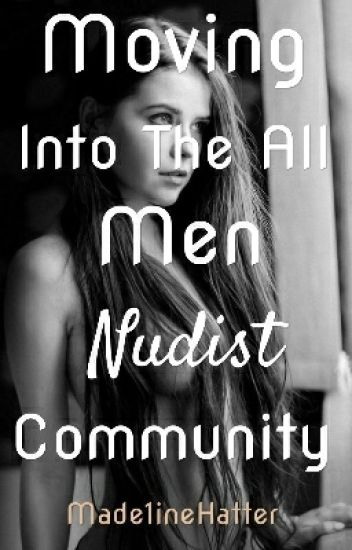 Moving Into The All Men Nudist Community✅