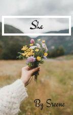 SHE by sreene