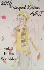 2018 Winged Kitten Art vol. 3 - Fallen Scribbles by WingedKitten345