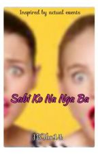 Sabi Ko Na Nga Ba by BelleZunse