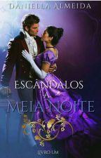 Escândalos A Meia Noite by daniellakarine5