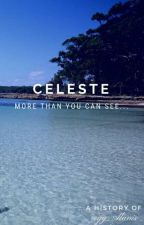 Celeste - More Than You Can See  by gg_Alanis