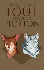 Tout Pour La Fiction by Fans_of_LGDC