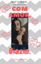 Com amor,Biazin. by LuizaOrquiza
