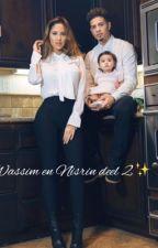 Wassim en Nisrin deel 2 ( life by riff_princesse