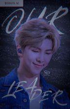 Our Leader (NamxBTS) by Sakura_NJ