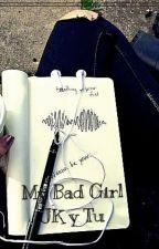my bad girl (JK y tu) by pandi-cornio17