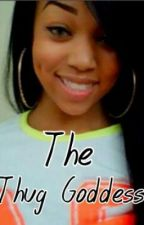The Thug Goddess ( True Thug Story ) by Blessed_ToBee
