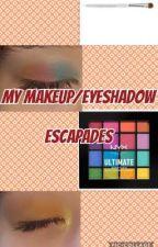 My Makeup/Eyeshadow Escapades  by PrincessJadea
