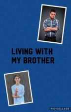 Living with my brother  by R51Dlovert12345