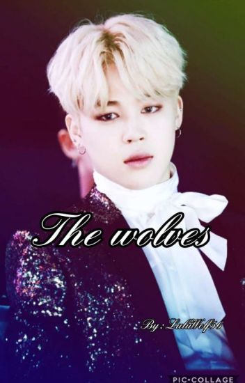 The Wolves (Jimin x Reader) (Finished) (Edited)
