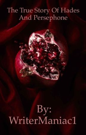 The True Story of Hades and Persephone by WriterManiac1