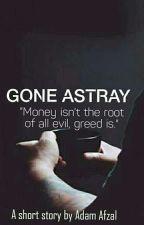GONE ASTRAY by AdamAfzal
