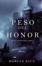 El Peso Del Honor by Jhon-Espinoza