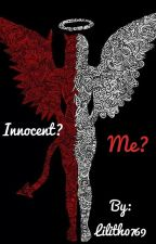 Innocent? Me? by Lilith0769