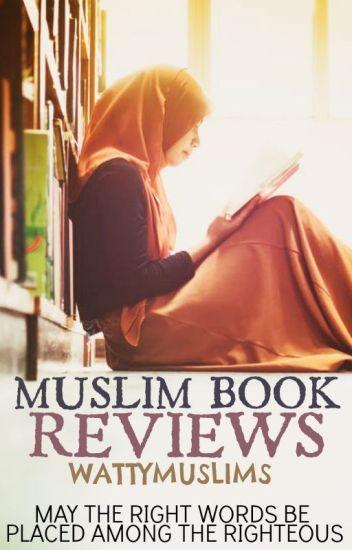Muslim Book Reviews - Wattpad Islam - Wattpad