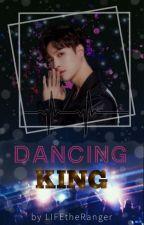 Dancing King by LIFEtheRanger