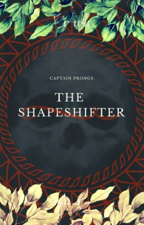 The Shapeshifter by Captain_Prongs