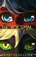 The Voicemail by MemeFreak4life