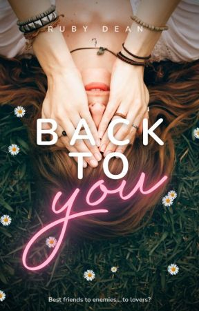 Back to you by chelsealeighstories