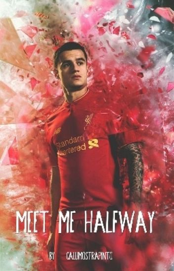 Meet me halfway - Philippe Coutinho