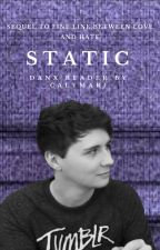 Static | Sequel to Fine Line Dan x Reader by Calybear7