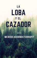 La Loba y El Cazador by MerodeadorNocturno97
