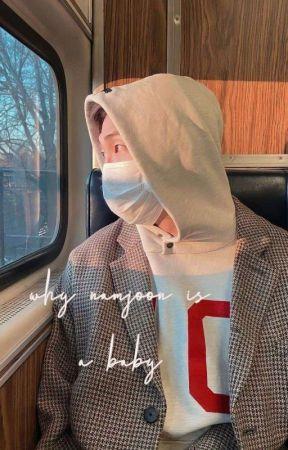 why namjoon is a baby? by gukiesaw