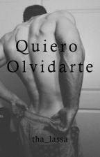 Quiero Olvidarte (#2) by tha_lassa