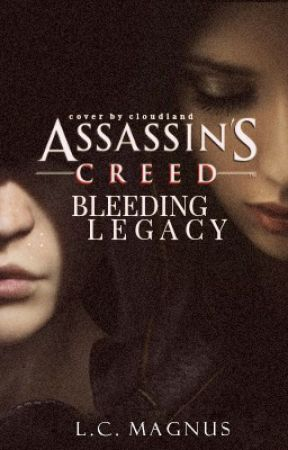 Bleeding Legacy (Assassin's Creed) by ACourtofStorms