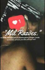 Mil Razões.  by blessend2