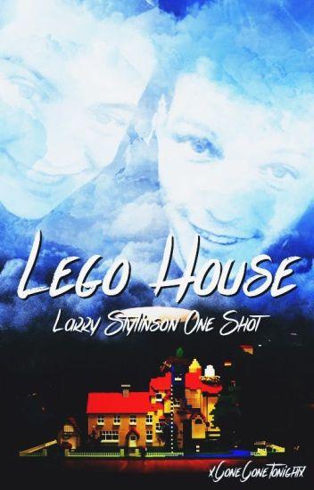 Lego House {Larry Stylinson One Shot}