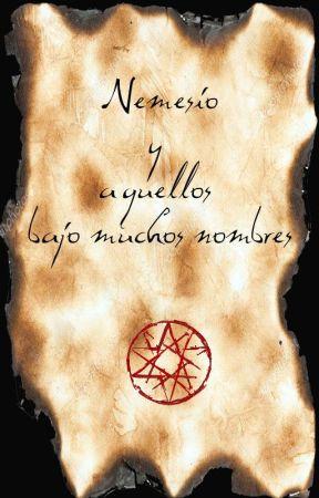 Nemesio Y Aquellos Bajo Muchos Nombres by No_soy_Carol