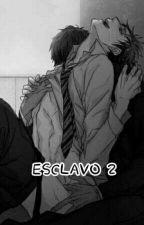 Esclavo 2 by kurotsuki2009