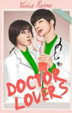 Doctor Lover's (Complete)  by Vemozzie