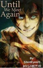 Until We Meet Again by lgbtpjo
