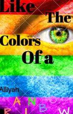 Like the Colors of a Rainbow by AlliyahAzlan