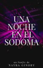 Una noche en el Sodoma by NayraGinory