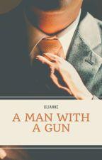 Man with a Gun by uli3anne89
