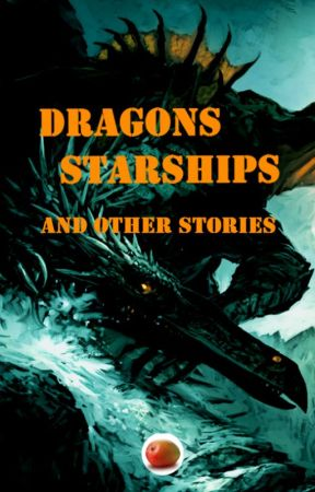 Dragons, Starships, and other stories by acerbicMango