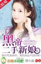 Kim cương khế ước - Hắc đế nhị thủ tân nương-hd full by hanachan89